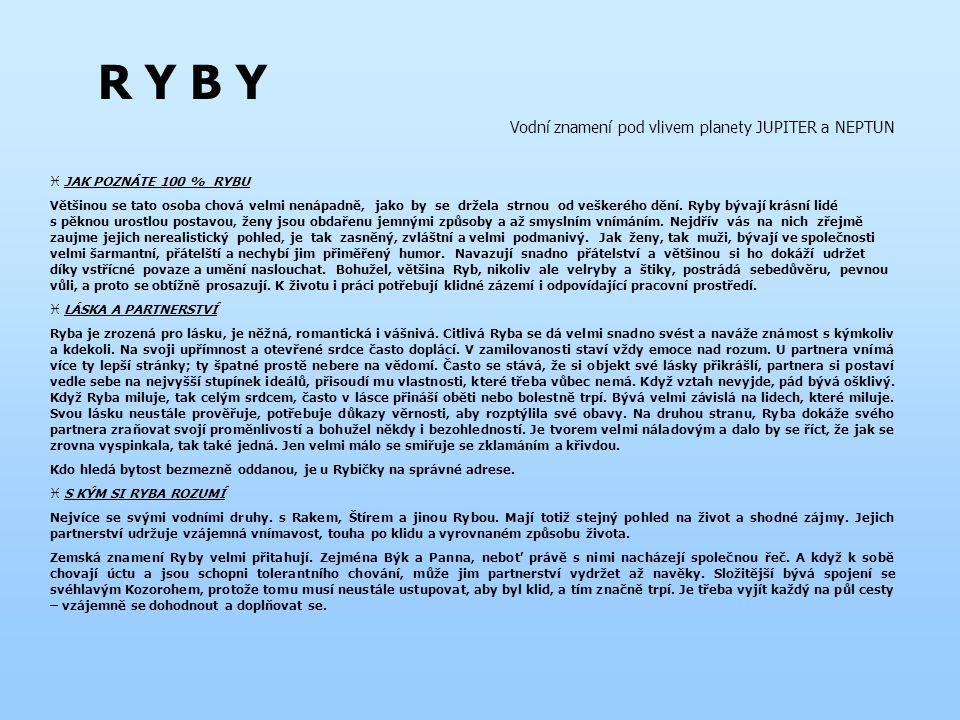 R Y B Y Vodní znamení pod vlivem planety JUPITER a NEPTUN