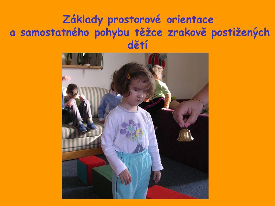 a samostatného pohybu těžce zrakově postižených dětí