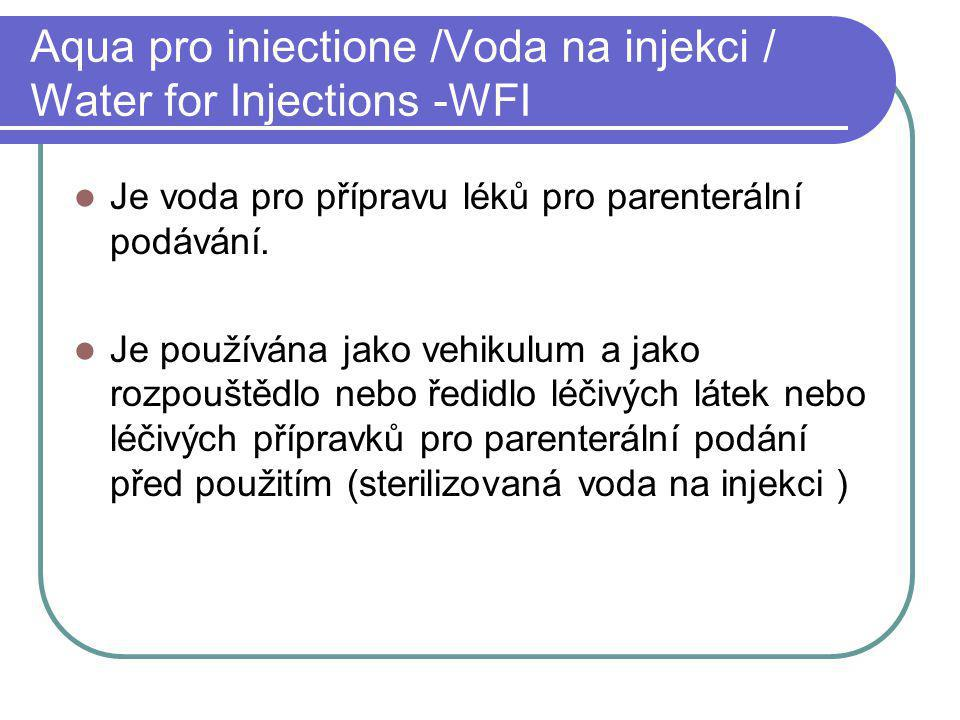Aqua pro iniectione /Voda na injekci / Water for Injections -WFI