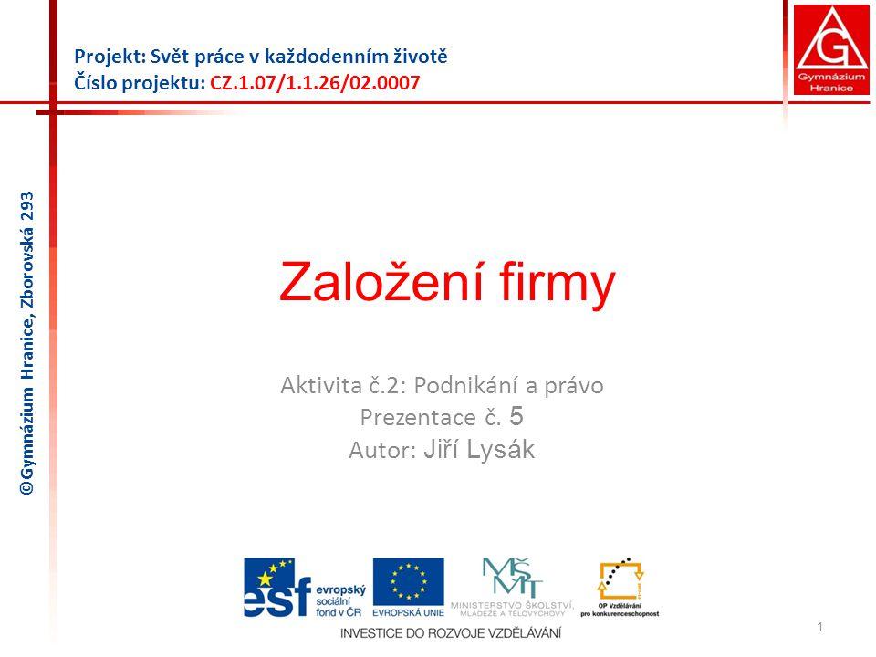 Aktivita č.2: Podnikání a právo Prezentace č. 5 Autor: Jiří Lysák