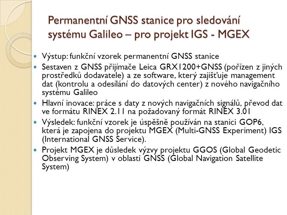 Permanentní GNSS stanice pro sledování systému Galileo – pro projekt IGS - MGEX