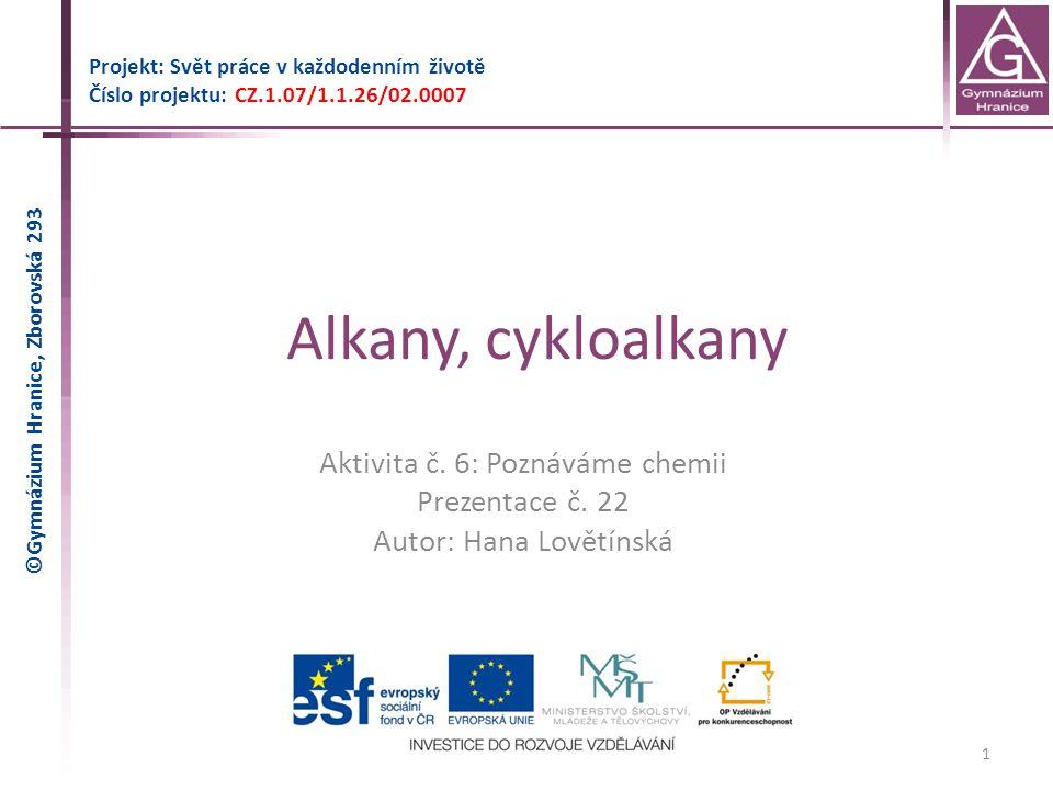 Alkany, cykloalkany Aktivita č. 6: Poznáváme chemii Prezentace č. 22
