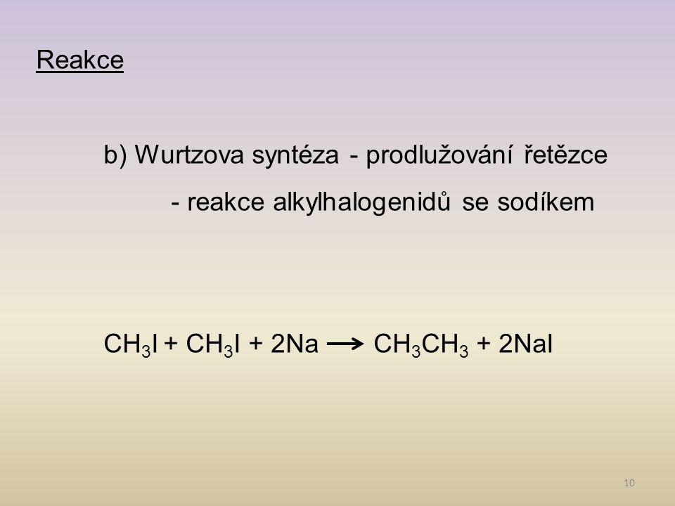 Reakce b) Wurtzova syntéza - prodlužování řetězce.