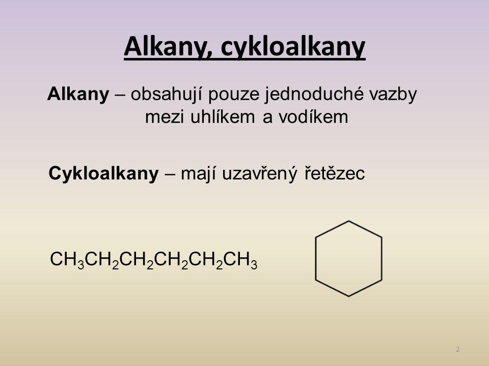 Alkany, cykloalkany Alkany – obsahují pouze jednoduché vazby