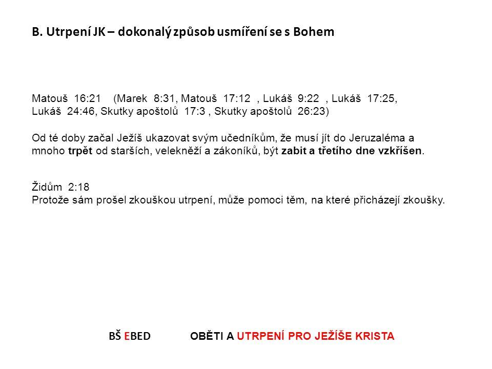 BŠ EBED OBĚTI A UTRPENÍ PRO JEŽÍŠE KRISTA