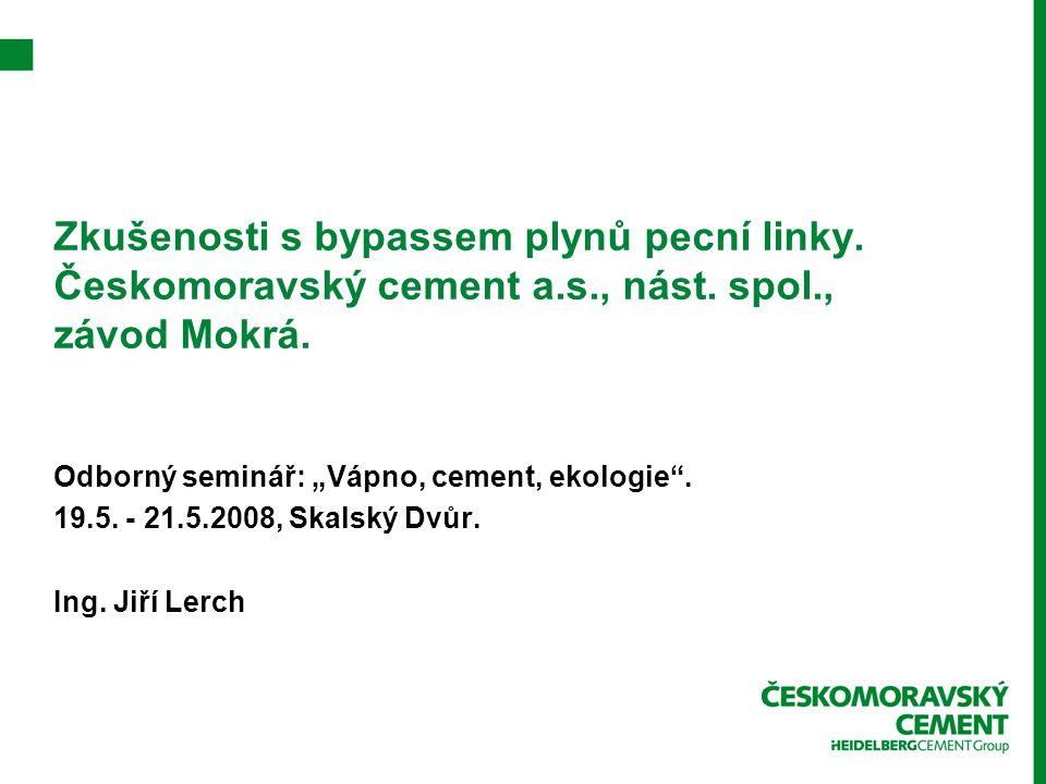 Zkušenosti s bypassem plynů pecní linky. Českomoravský cement a. s