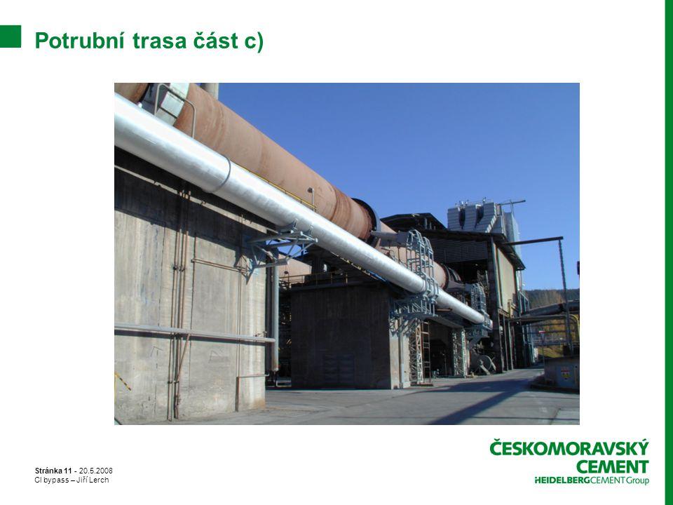 Potrubní trasa část c) Stránka 11 - 20.5.2008 Cl bypass – Jiří Lerch