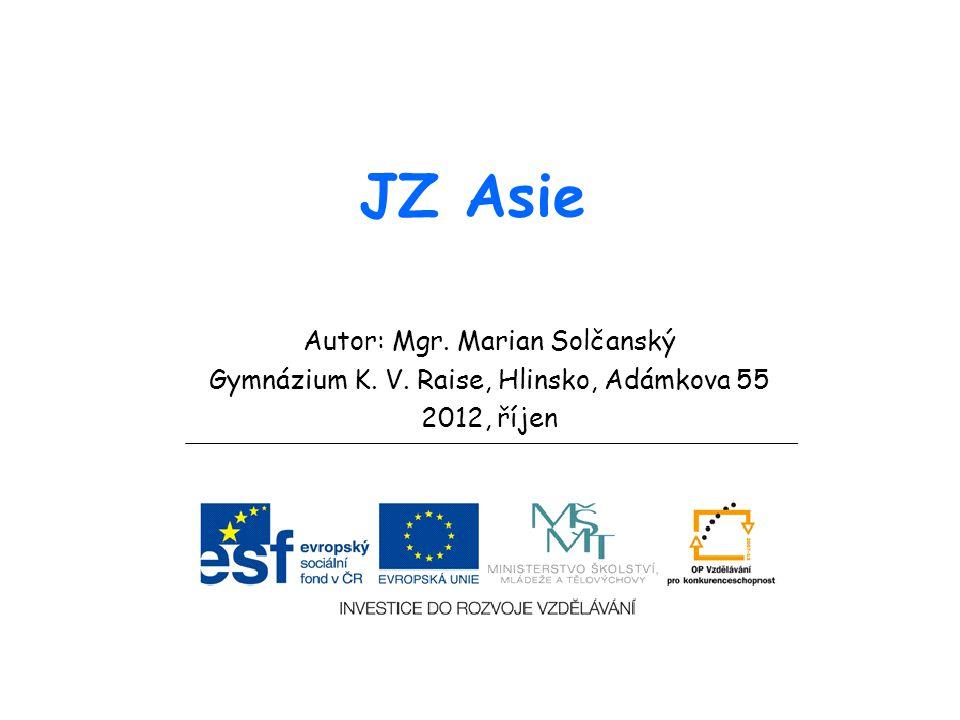 JZ Asie Autor: Mgr. Marian Solčanský