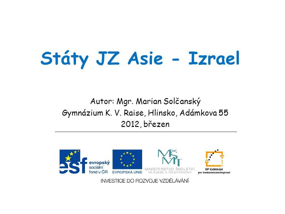 Státy JZ Asie - Izrael Autor: Mgr. Marian Solčanský