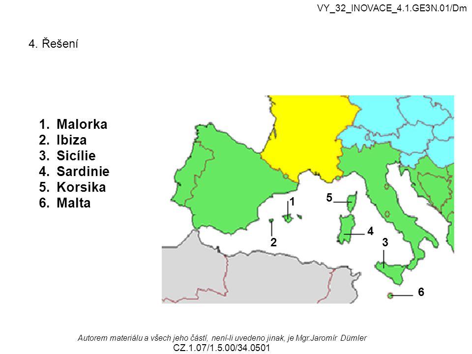 Malorka Ibiza Sicílie Sardinie Korsika Malta 4. Řešení 5 1 4 2 3 6