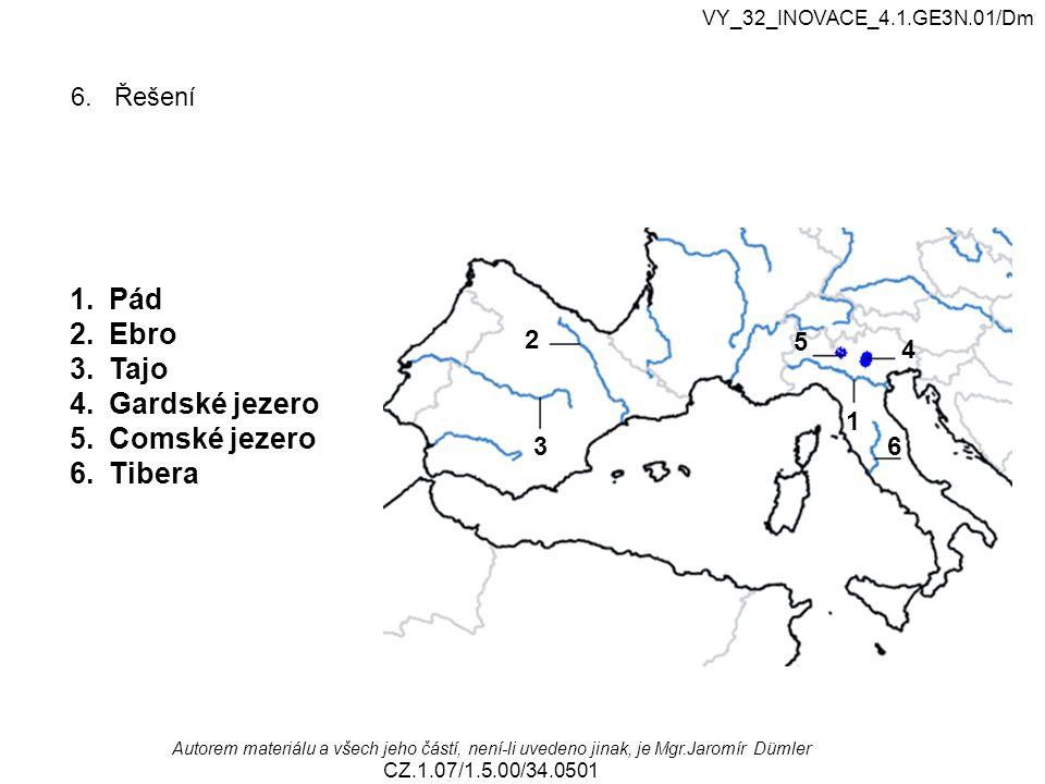 Pád Ebro Tajo Gardské jezero Comské jezero Tibera 6. Řešení 2 5 4 1 3