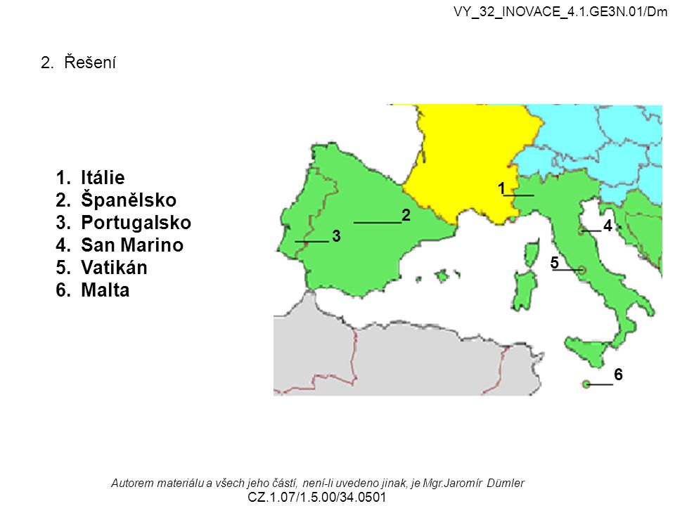 Itálie Španělsko Portugalsko San Marino Vatikán Malta 2. Řešení 1 2 4