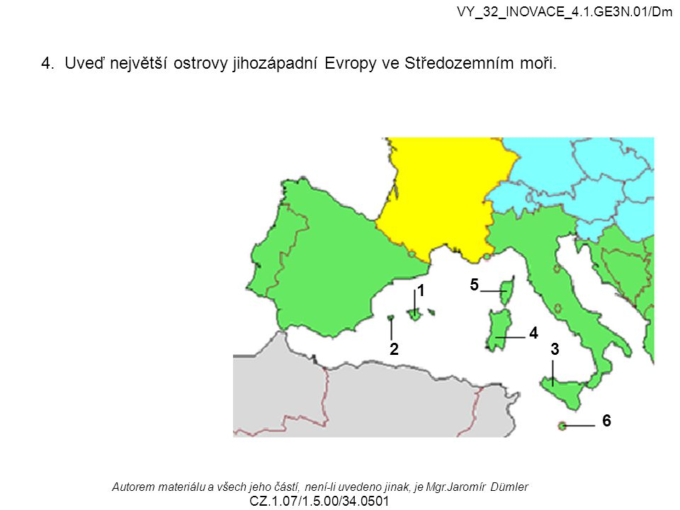 4. Uveď největší ostrovy jihozápadní Evropy ve Středozemním moři.