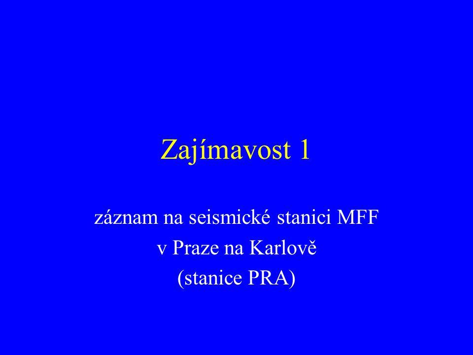 záznam na seismické stanici MFF v Praze na Karlově (stanice PRA)
