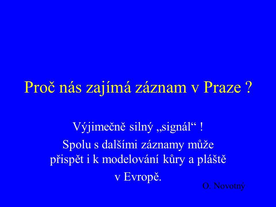 Proč nás zajímá záznam v Praze