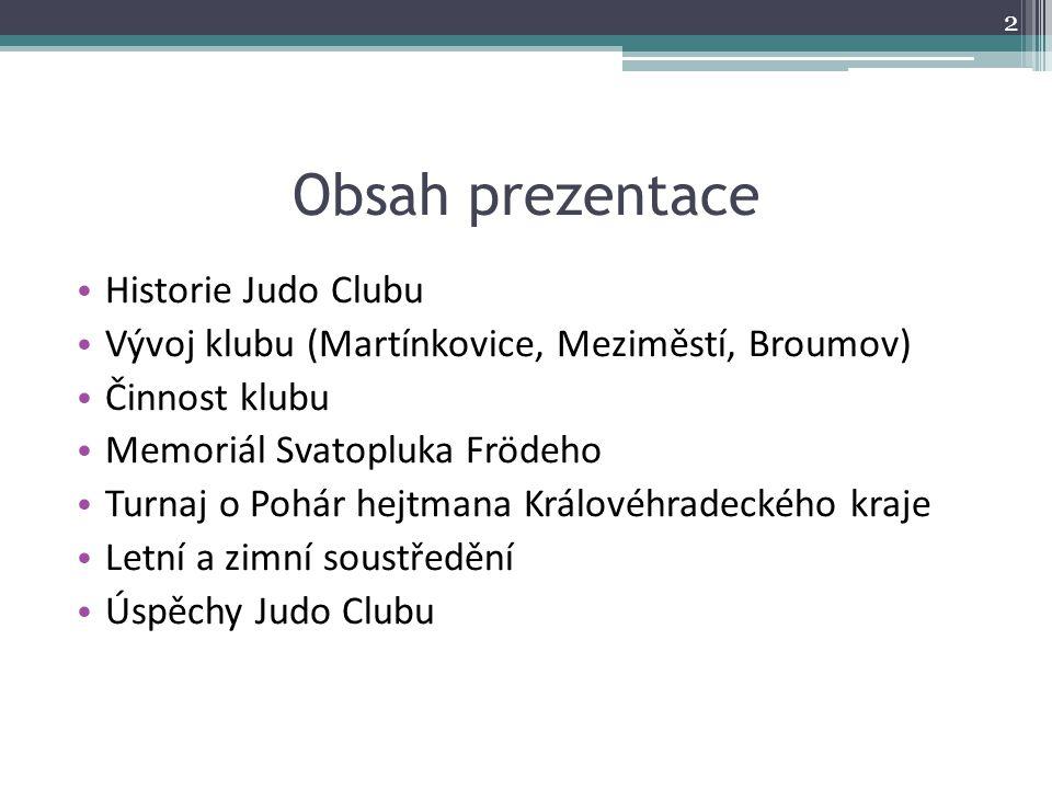 Obsah prezentace Historie Judo Clubu