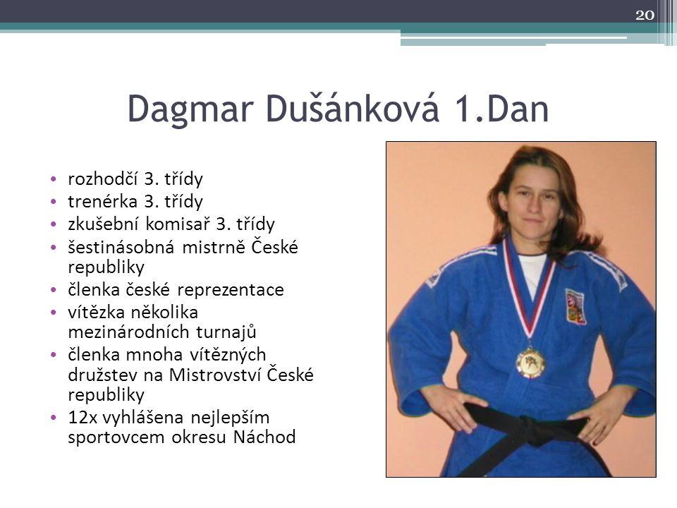 Dagmar Dušánková 1.Dan rozhodčí 3. třídy trenérka 3. třídy
