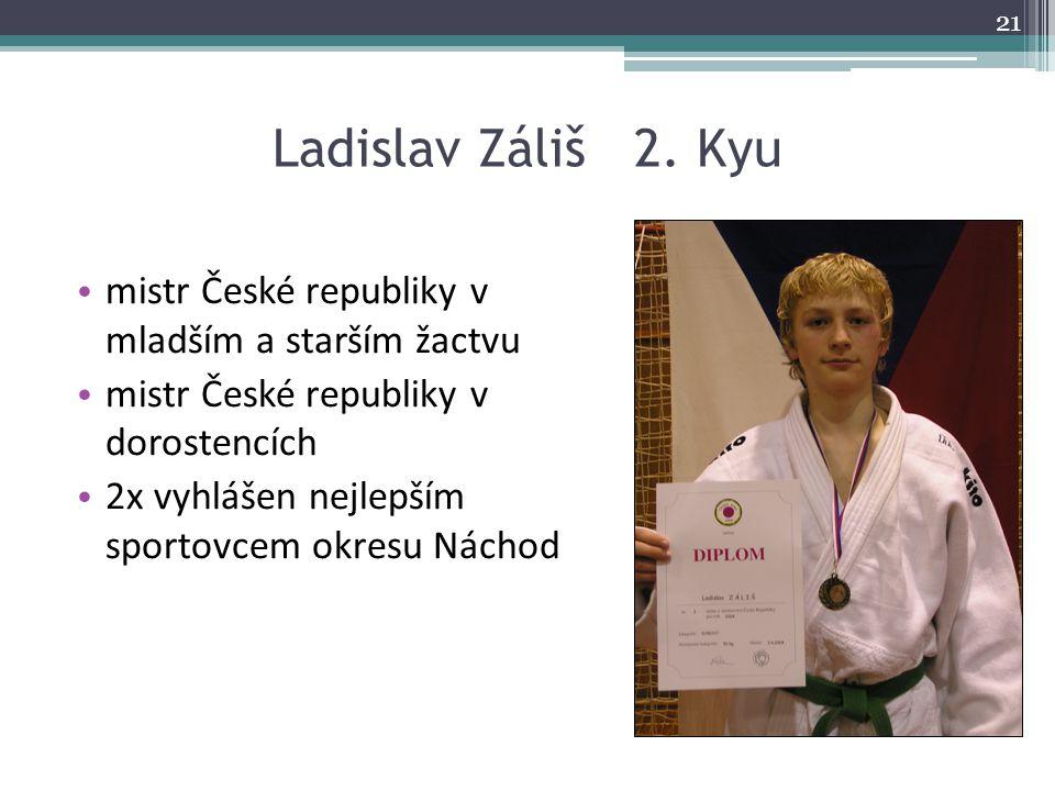 Ladislav Záliš 2. Kyu mistr České republiky v mladším a starším žactvu