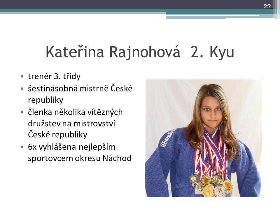 Kateřina Rajnohová 2. Kyu