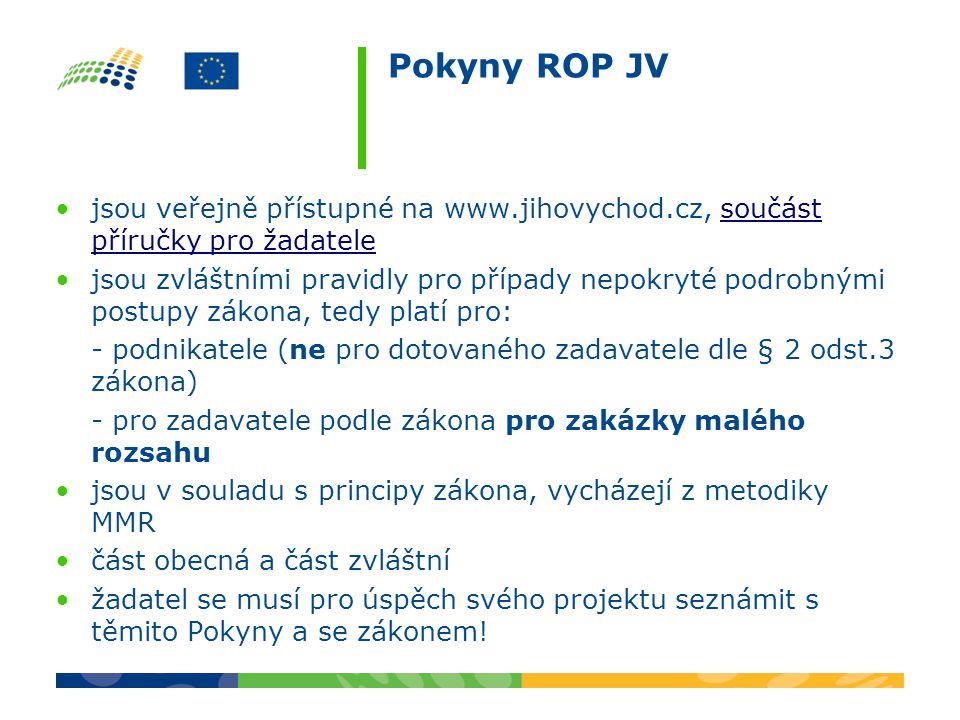 Pokyny ROP JV jsou veřejně přístupné na www.jihovychod.cz, součást příručky pro žadatele.