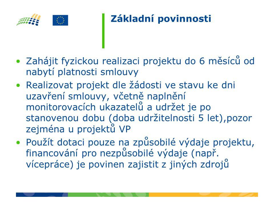Základní povinnosti Zahájit fyzickou realizaci projektu do 6 měsíců od nabytí platnosti smlouvy.
