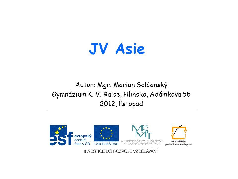 JV Asie Autor: Mgr. Marian Solčanský