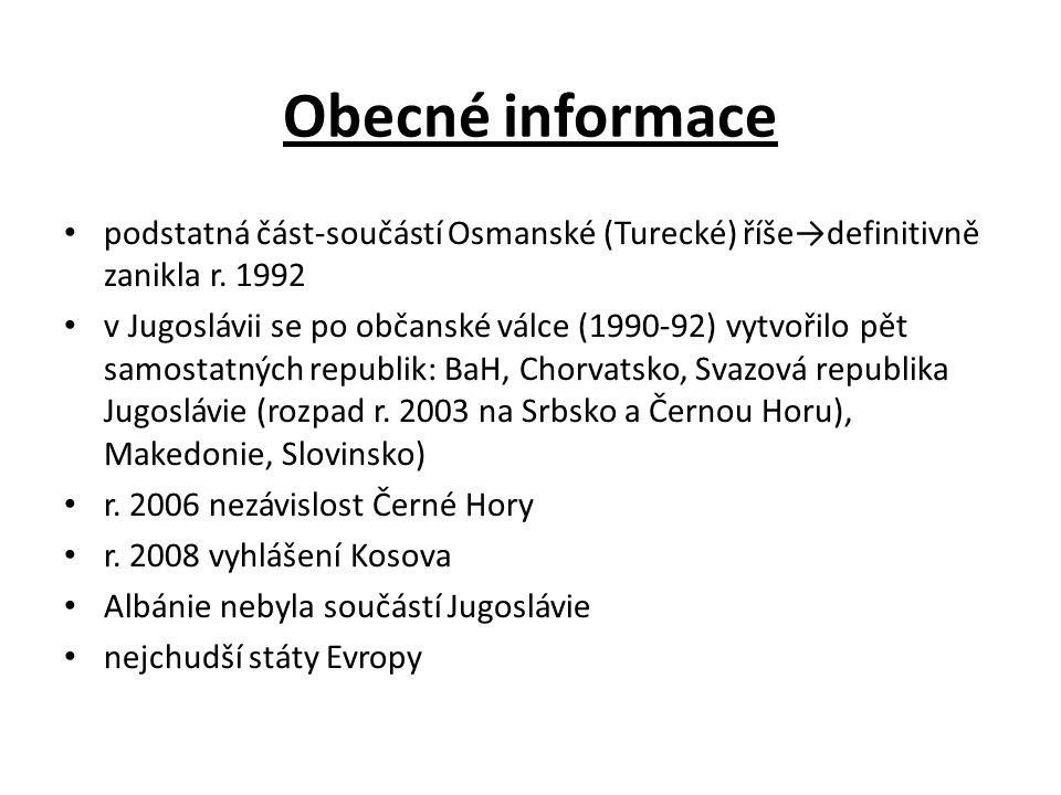 Obecné informace podstatná část-součástí Osmanské (Turecké) říše→definitivně zanikla r. 1992.