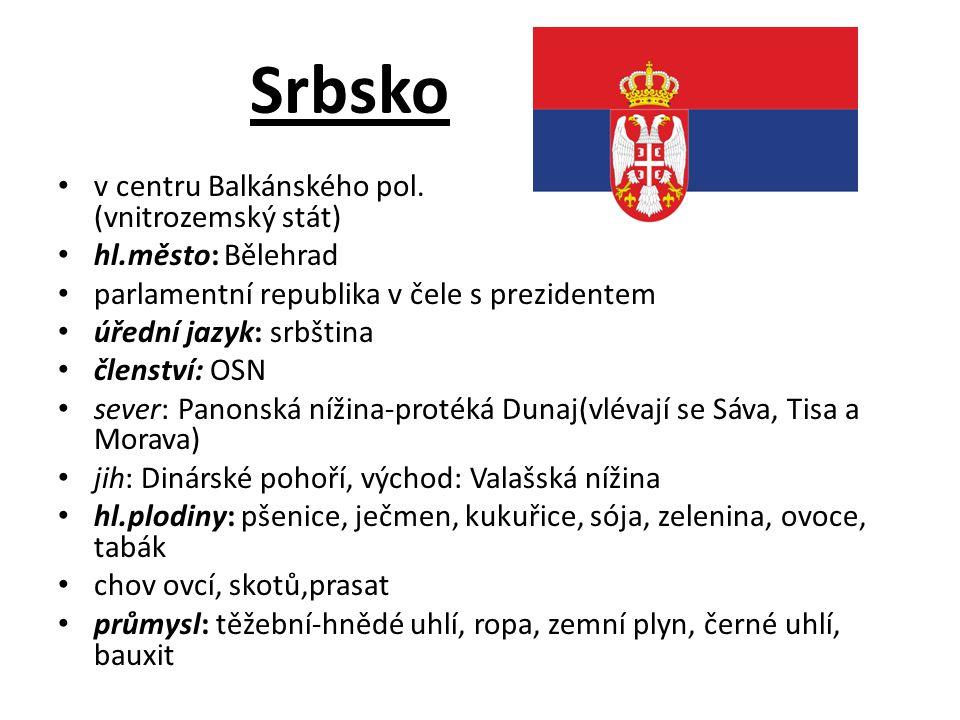 Srbsko v centru Balkánského pol. (vnitrozemský stát)