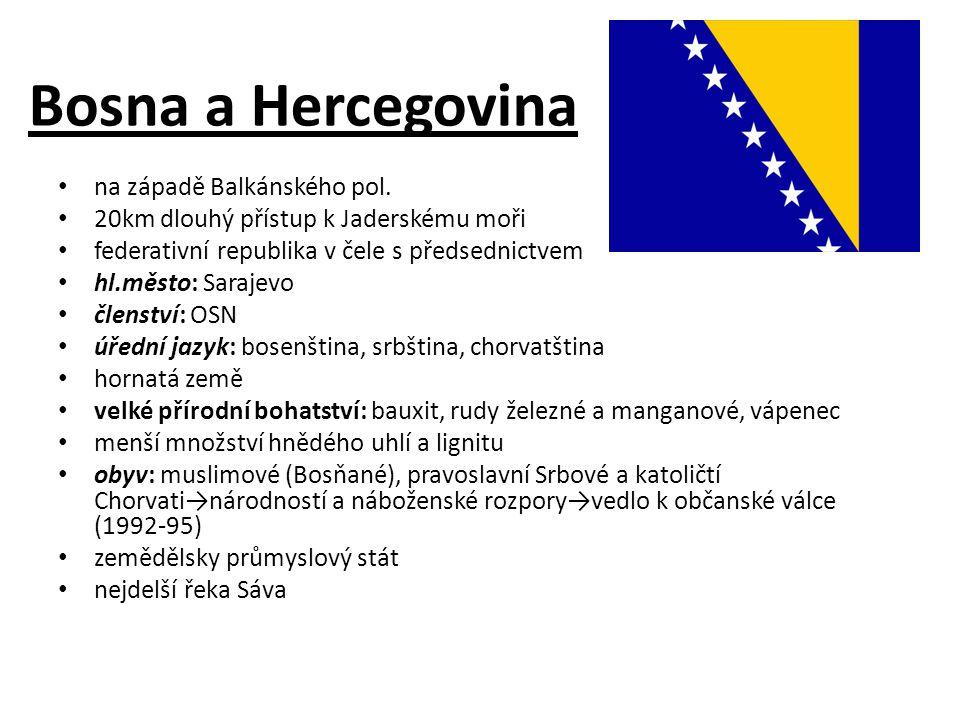 Bosna a Hercegovina na západě Balkánského pol.