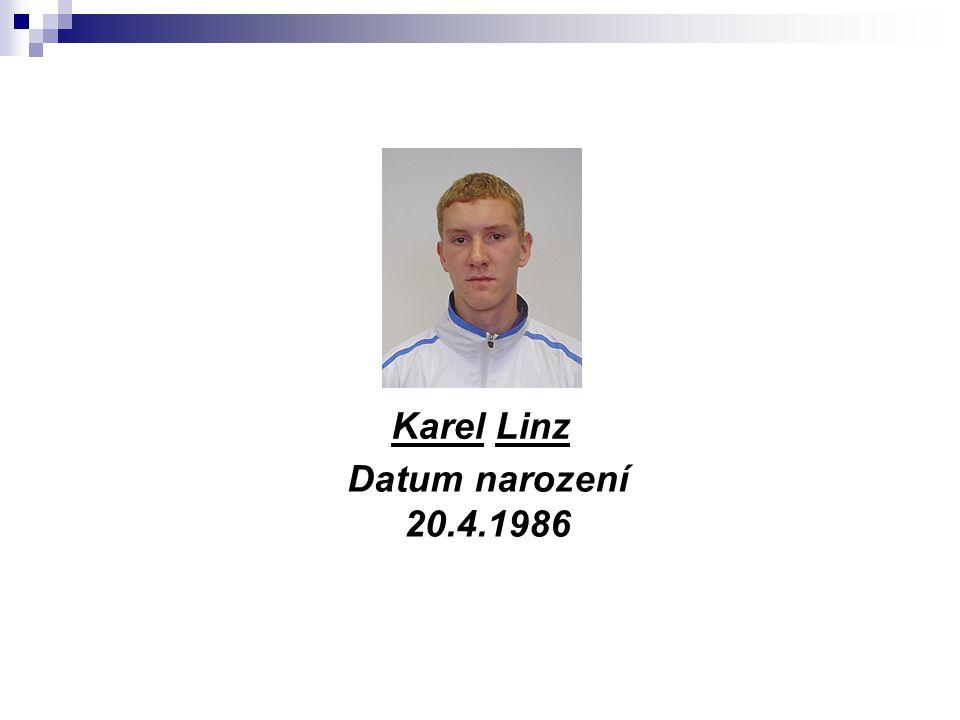 Karel Linz Datum narození 20.4.1986