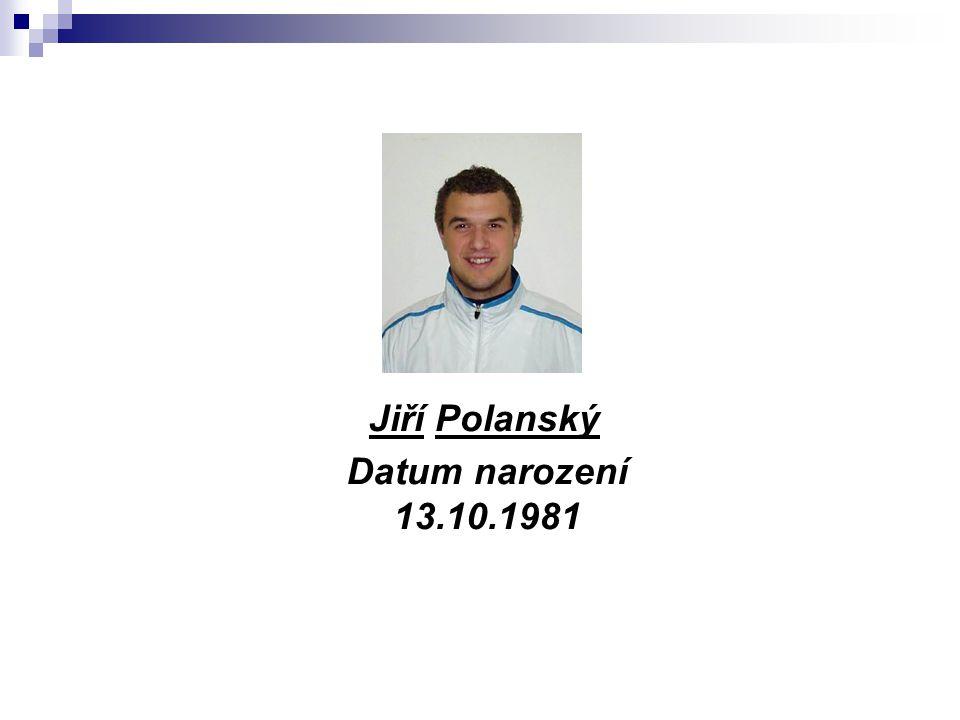 Jiří Polanský Datum narození 13.10.1981