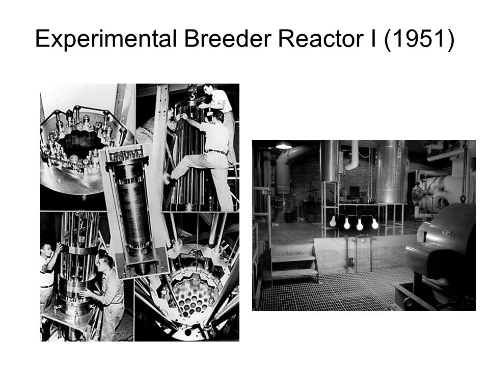Experimental Breeder Reactor I (1951)