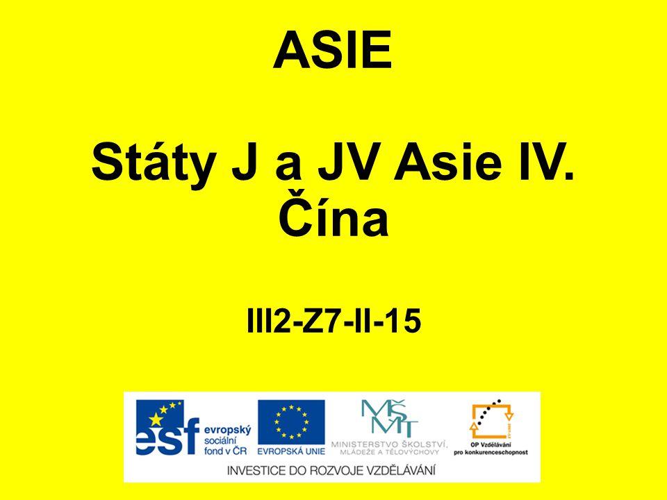 ASIE Státy J a JV Asie IV. Čína III2-Z7-II-15
