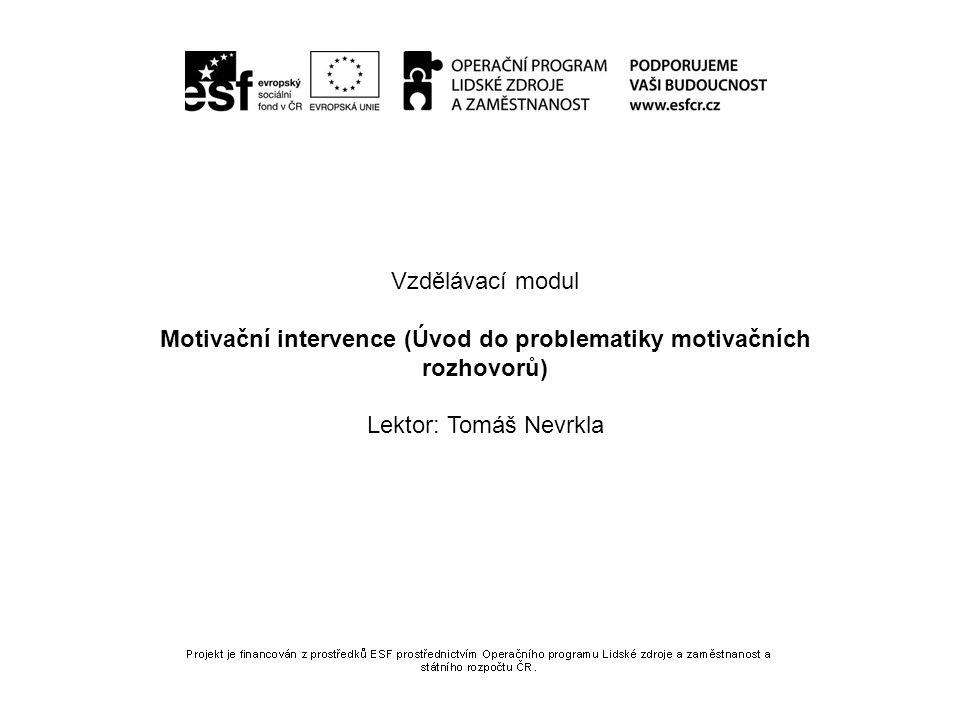 Motivační intervence (Úvod do problematiky motivačních rozhovorů)