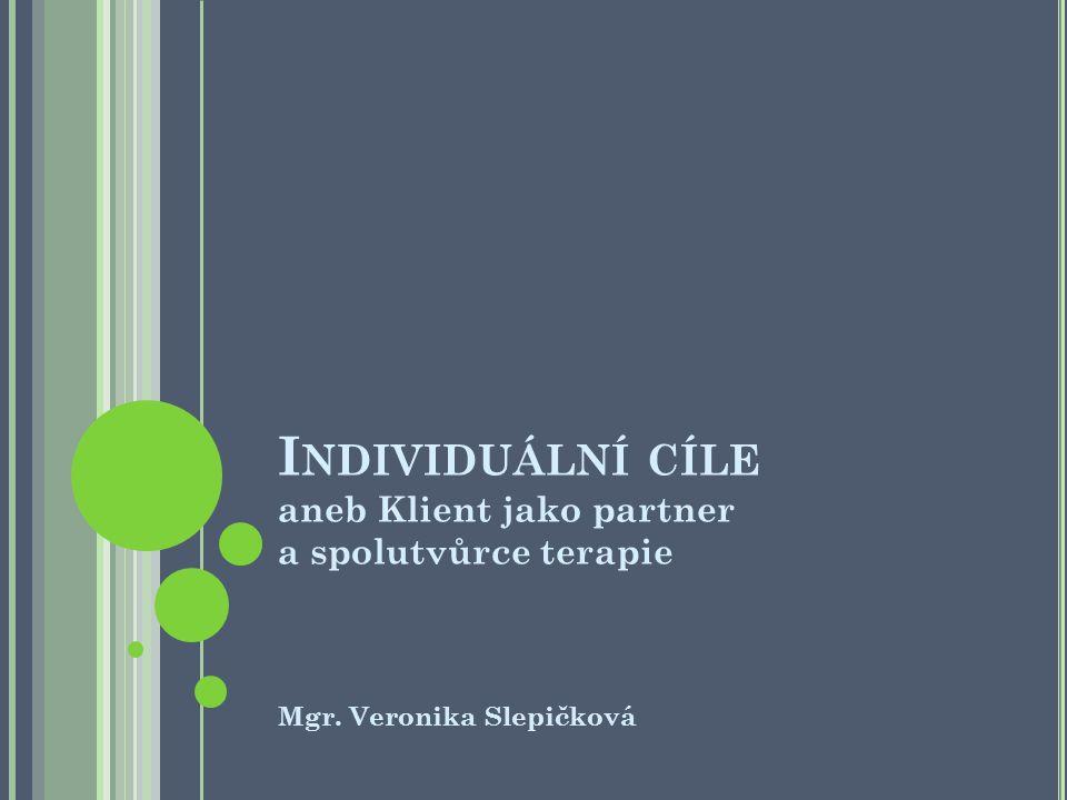 Individuální cíle aneb Klient jako partner a spolutvůrce terapie