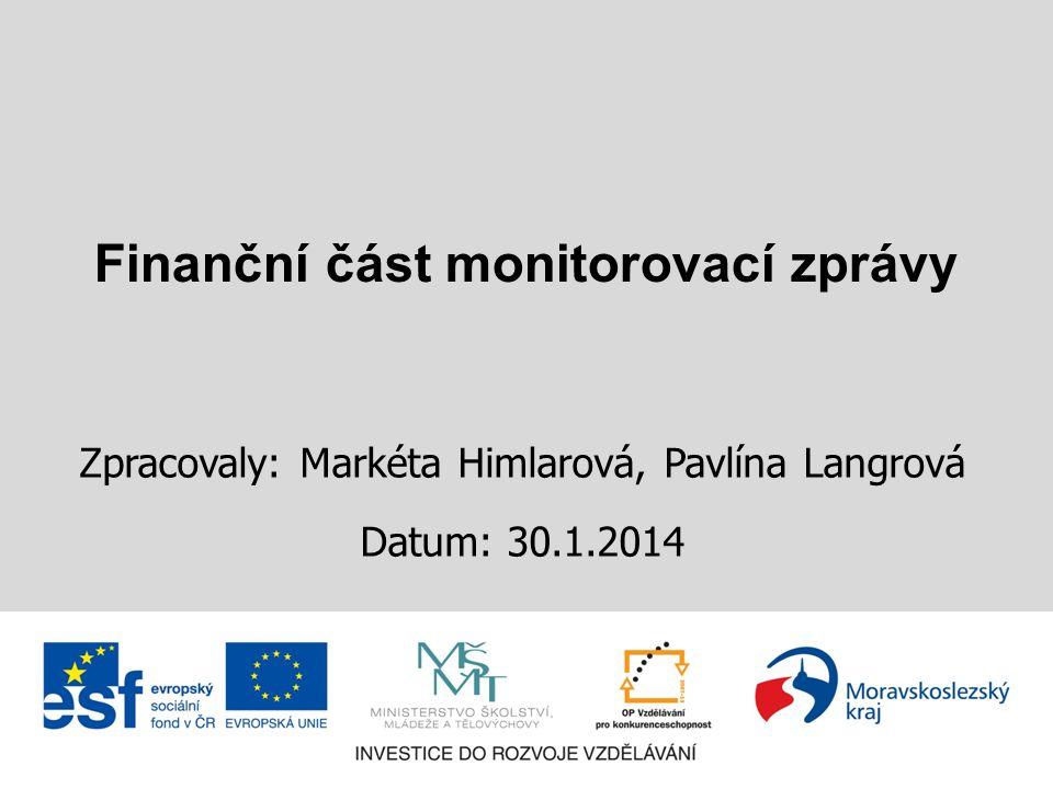 Finanční část monitorovací zprávy