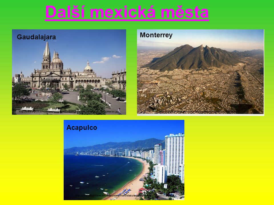 Další mexická města Monterrey Gaudalajara Acapulco