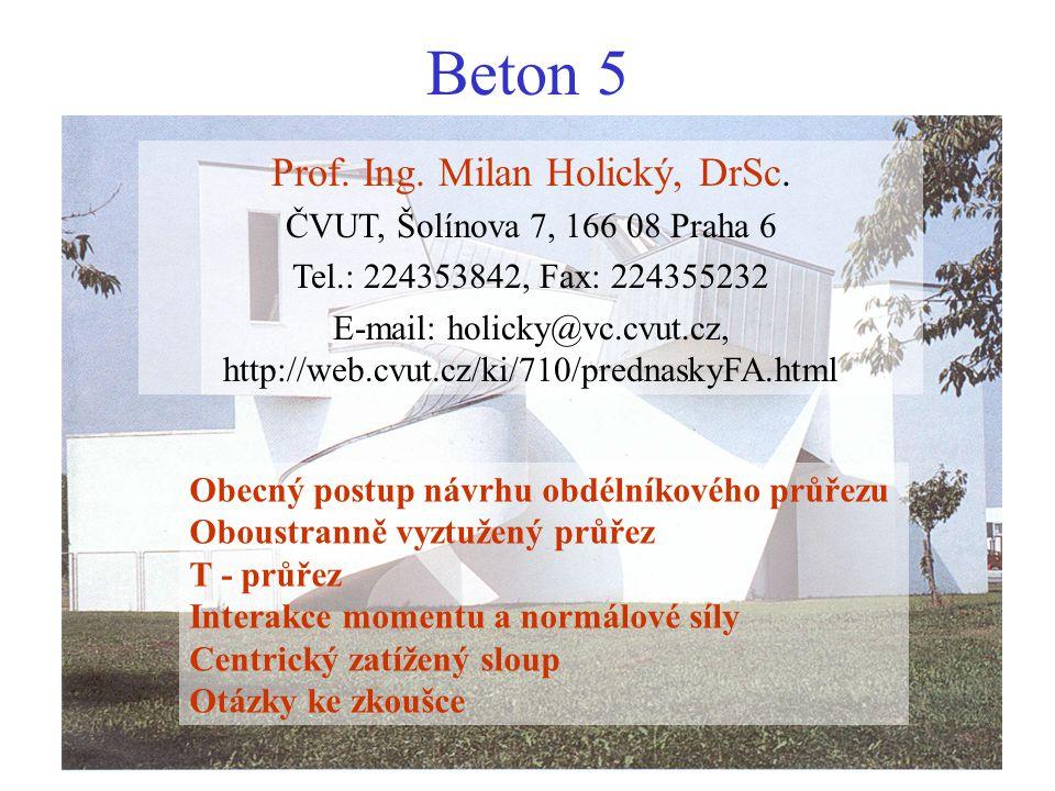 Beton 5 Prof. Ing. Milan Holický, DrSc.
