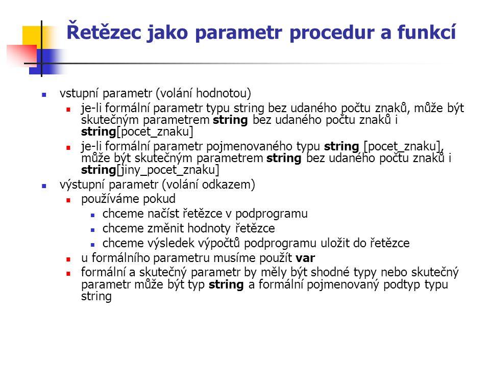Řetězec jako parametr procedur a funkcí