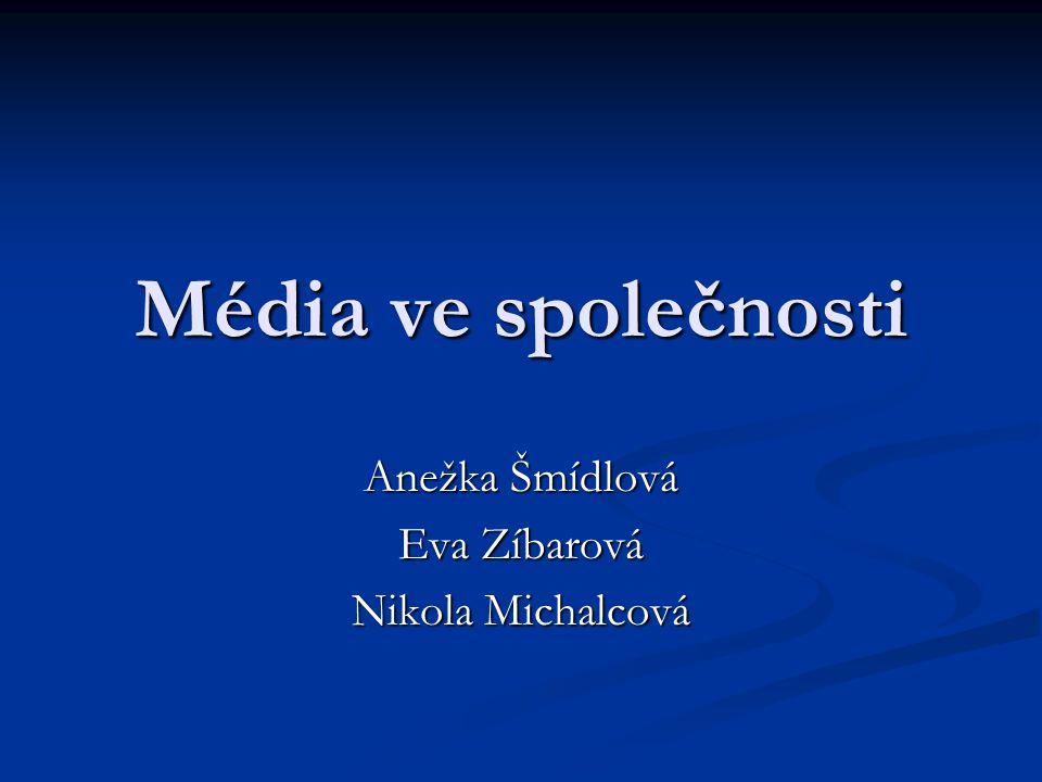 Anežka Šmídlová Eva Zíbarová Nikola Michalcová