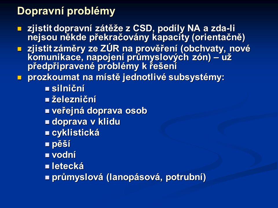 Dopravní problémy zjistit dopravní zátěže z CSD, podíly NA a zda-li nejsou někde překračovány kapacity (orientačně)