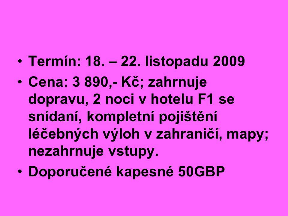Termín: 18. – 22. listopadu 2009