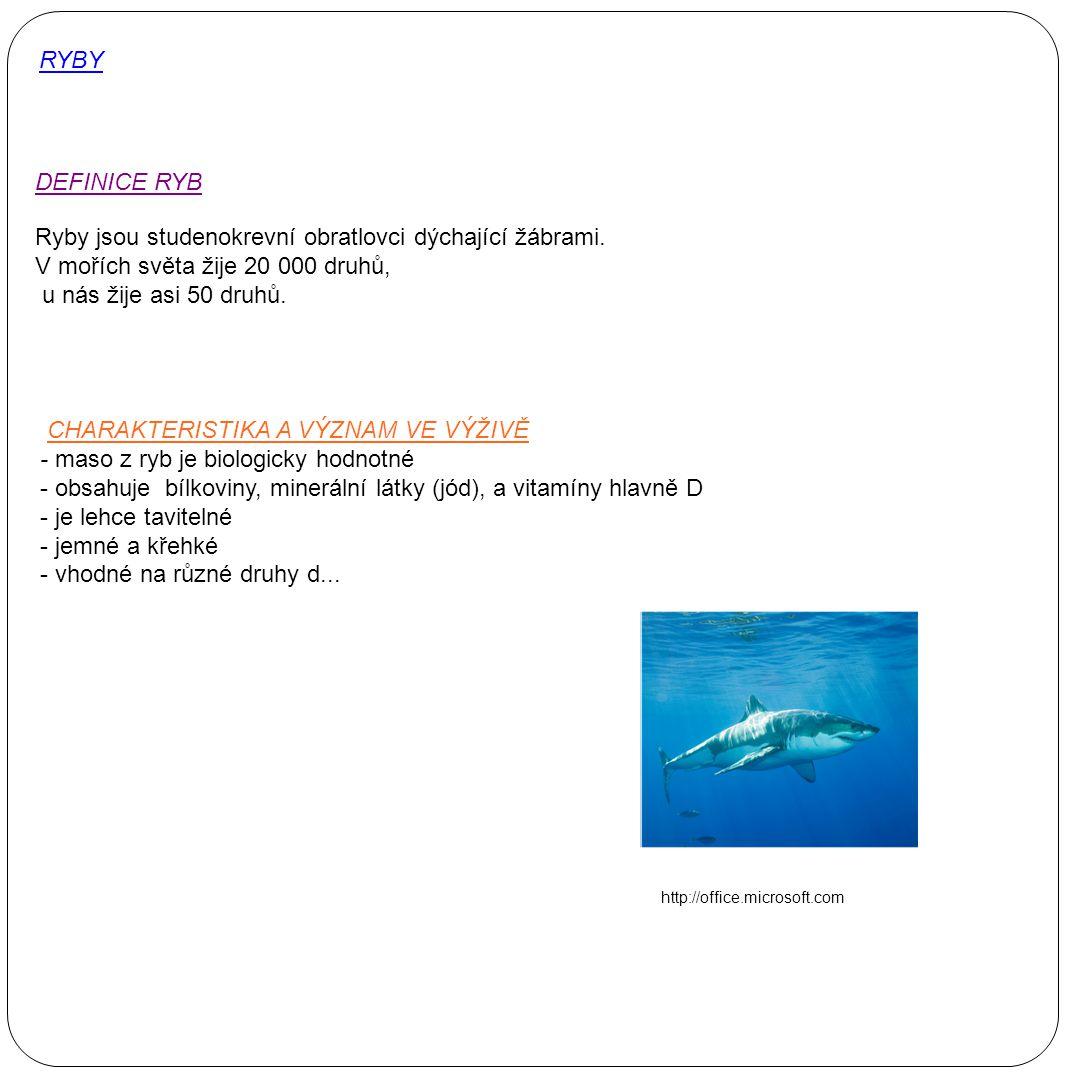 Ryby jsou studenokrevní obratlovci dýchající žábrami.