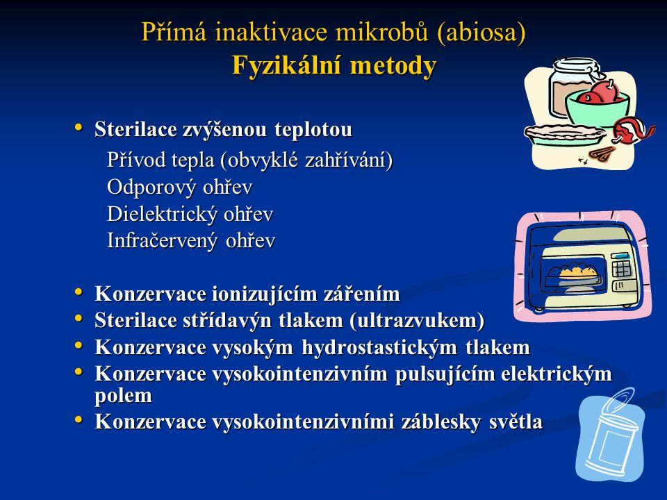 Přímá inaktivace mikrobů (abiosa) Fyzikální metody