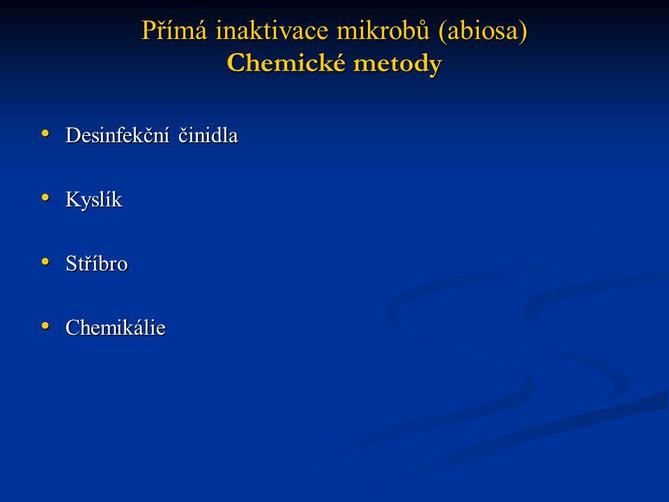 Přímá inaktivace mikrobů (abiosa) Chemické metody