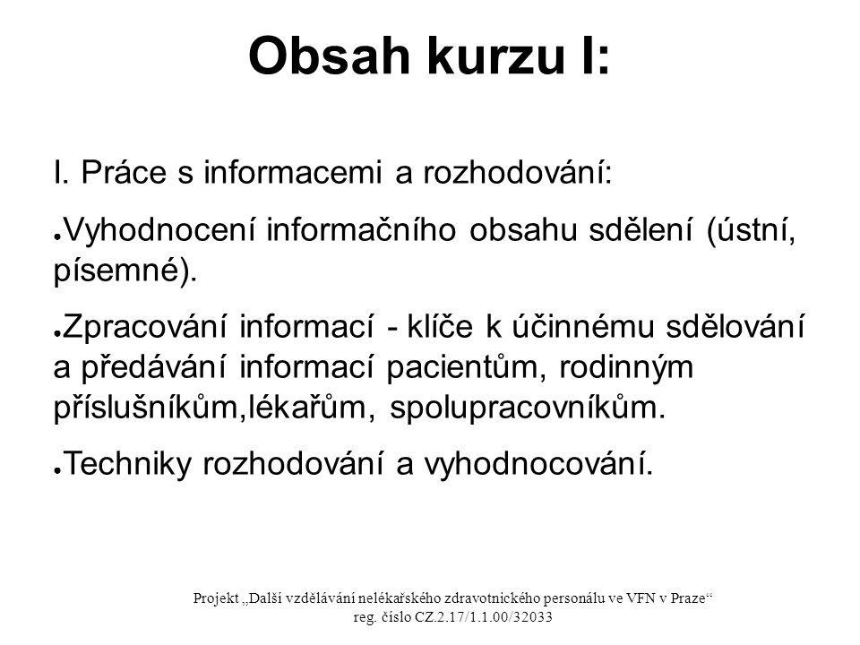 Obsah kurzu I: I. Práce s informacemi a rozhodování: