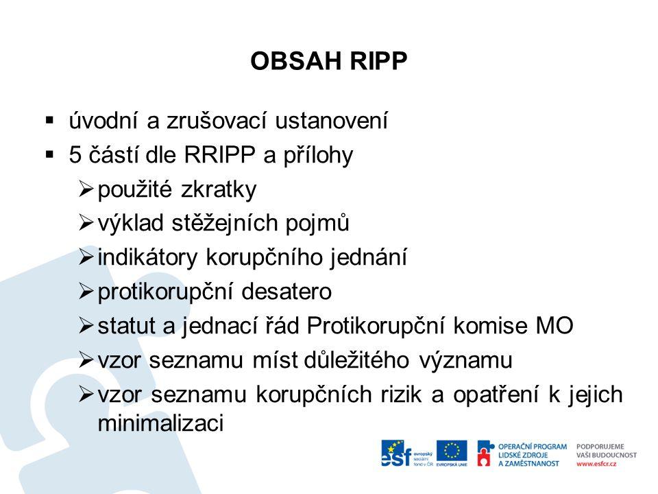 OBSAH RIPP úvodní a zrušovací ustanovení 5 částí dle RRIPP a přílohy