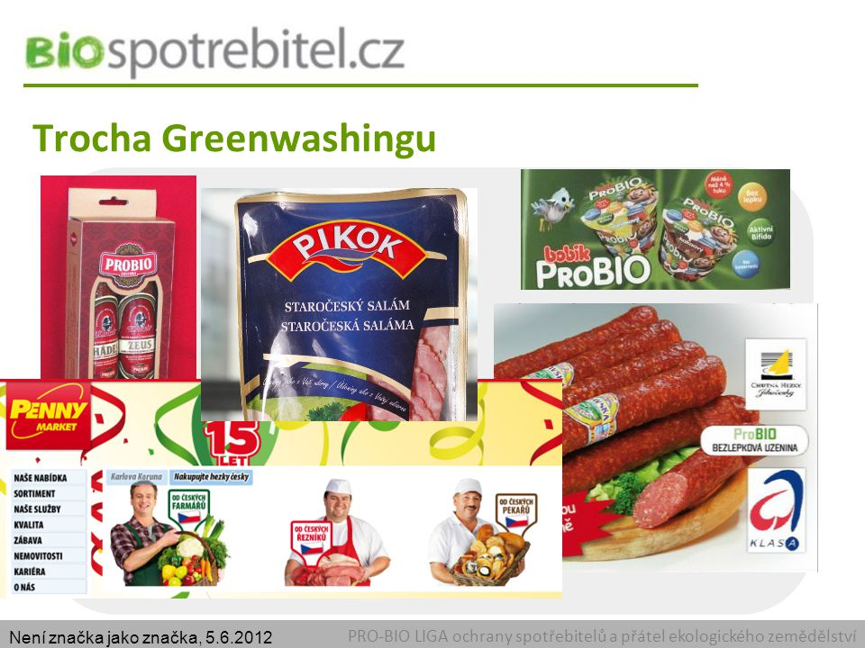 Trocha Greenwashingu Není značka jako značka, 5.6.2012.