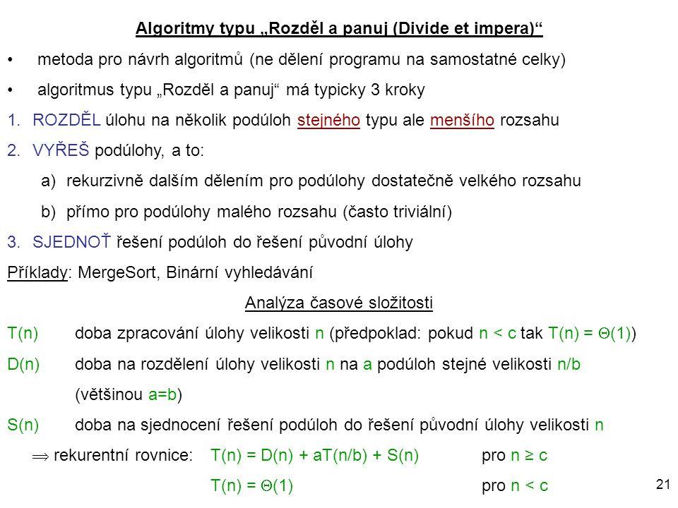 """Algoritmy typu """"Rozděl a panuj (Divide et impera)"""