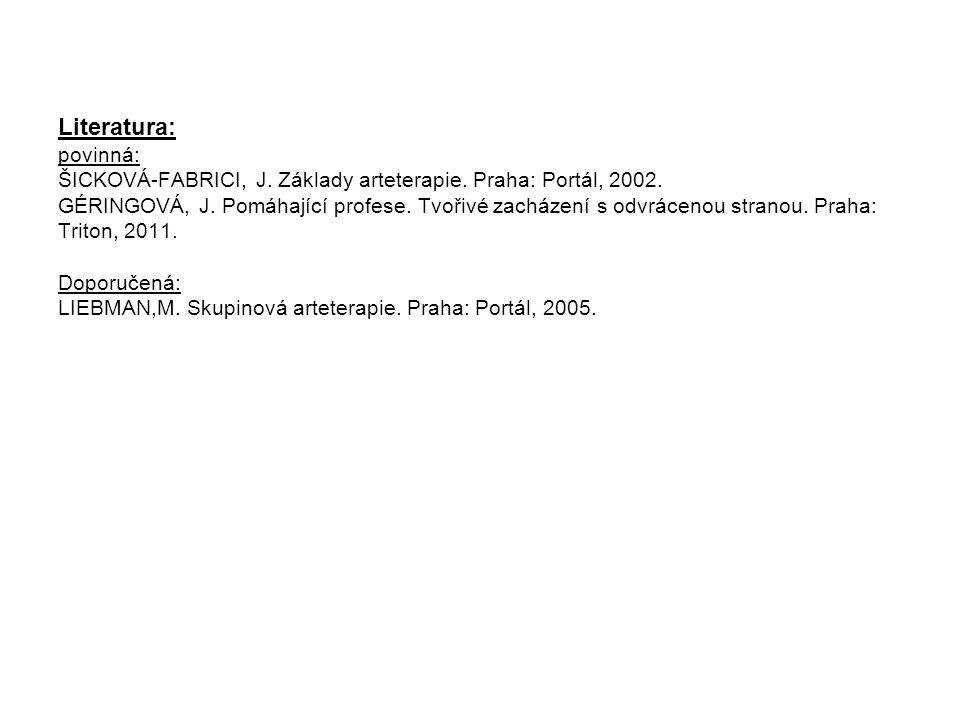 Literatura: povinná: ŠICKOVÁ-FABRICI, J. Základy arteterapie